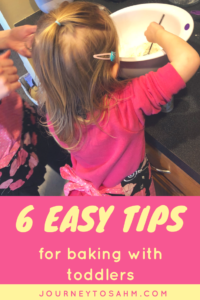 6 easy tips to make baking with toddlers easier. Learn how to have fun and make memories at a young age. #family #motherhood #momlife