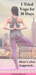 I tried Yoga for 30 days. Find out what happened. #yoga #exercise #new