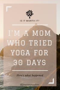 Yoga inspiration for beginners and moms. I tried yoga for 30 days. Here's what I learned doing mom yoga with kids around. #yoga #momlife #parenting #workout #healthy