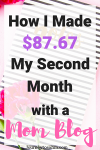 April 2018 Traffic and Income Report. How I made $87.67 in my second month blogging with a mom blog. Advice for new bloggers and tips and tricks to monetize a new blog. #newblogger #incomereport #momblog | April income reports 2018 | new blogger tips | monetize your blog for beginners