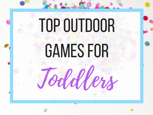 10 Fun And Easy Games To Play Outdoors With Your 2 Year Old