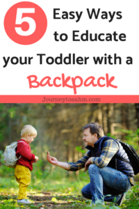 5 easy ways to educate your toddler with a backpack. Use exploratory play and imagination just using a simple backpack to fill your toddler's world with creativity. Includes 5 great toddler activities that increase knowledge and imaginative play for toddlers. #toddler #toddlerlife #parenting #familygoals #activities #sensoryactivities