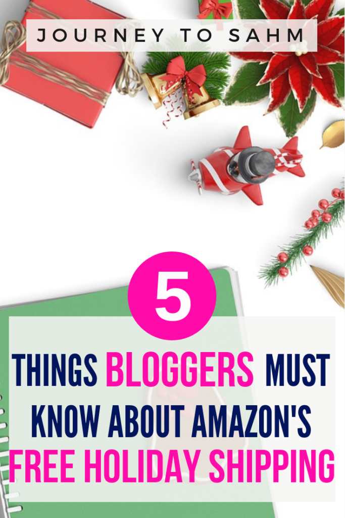 5 things bloggers must know about Amazon's free holiday shipping policy in 2018. Blogging tips and tricks to make money on your website with this new Amazon change. How this will effect your Amazon affiliate sales along with ideas on how to build Amazon affiliate sales with this change. #blogger #blog #bloggerlife #bloggingtips