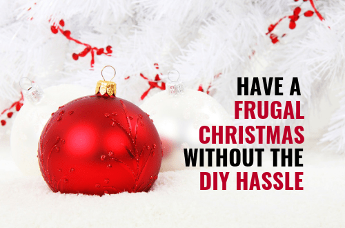 The secrets to a frugal Christmas without the DIY hassle. Easy ways to save money this holiday season and keep on budget. Ideas to make new traditions and save on stocking stuffers for kids. #christmas #savemoney #moneysavingtips #budgeting #savingmoney