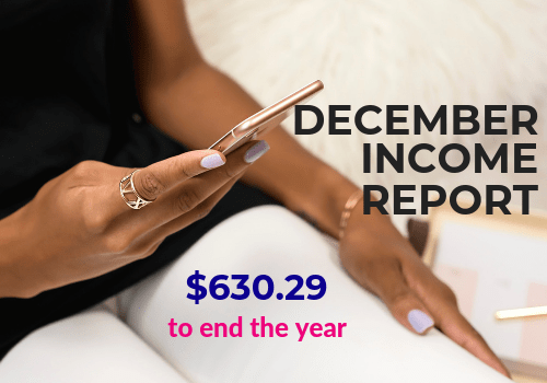 2018 December income report. How I make money from home with a mommy blog that's less than a year old. Includes tips and ideas to make extra money with a blogging business you'll love. #momblogger #bloggingtips #bloggerlife #makemoneyfromhome #bloggingadvice