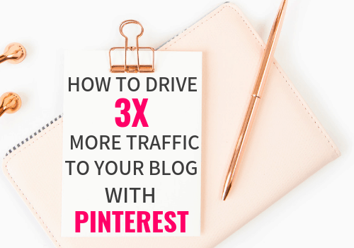 How to Drive 3x More Traffic to Your Blog with Pinterest