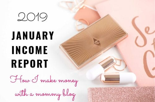 2019 January income report. How I make money from home with a mommy blog that's less than a year old. Includes tips and ideas to make extra money with a blogging business you'll love. #momblogger #bloggingtips #bloggerlife #makemoneyfromhome #bloggingadvice